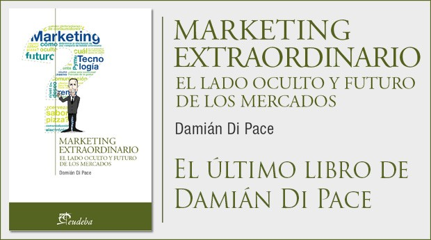 Marketing Extraordinario, último libro, Damián Di